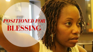 POSITIONED FOR BLESSING NEW BLOG BANNER