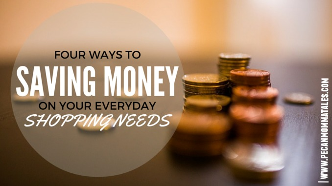 Four Ways to Saving Money on Your Everyday Shopping Needs